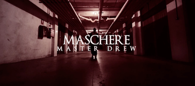 "Out il nuovo video di Master Drew ""Maschere""!!!"