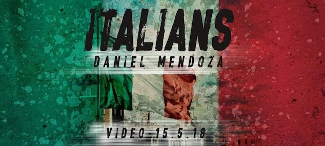 "Out il nuovo video di Daniel Mendoza ""Italians""!!"
